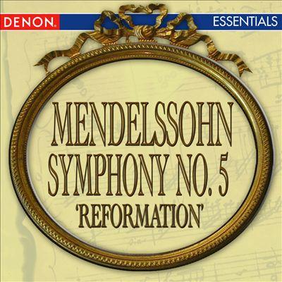 Mendelssohn: Symphony No. 5 'Reformation'