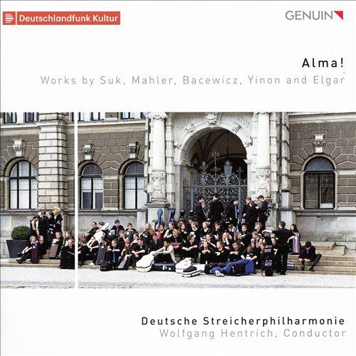 Alma!: Works by Suk, Mahler, Bacewicz, Yinon and Elgar
