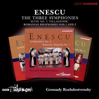"Enescu: The Three Symphonies; Suite No. 3 ""Villageoise""; Romanian Rhapsodies Nos. 1 and 2"