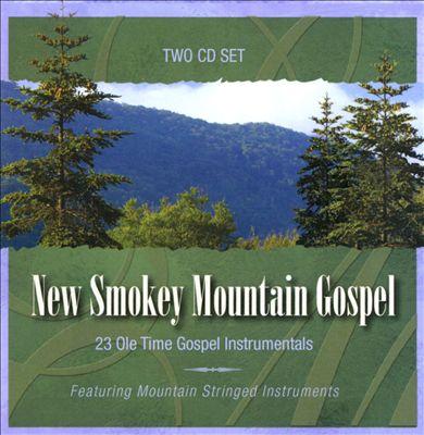 New Smokey Mountain Gospel: 23 Ole Time Gospel Instrumentals