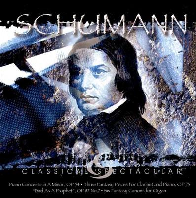 Schumann: Piano Concerto; Three Fantasy Pieces for Clarinet and Piano; Bird as a Prophet; Six Fantasy Canons