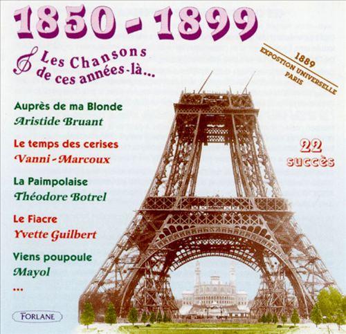Les Chansons de Ces Années-Là: 1858-1899