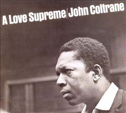A Love Supreme - John Coltrane | Songs, Reviews, Credits | AllMusic