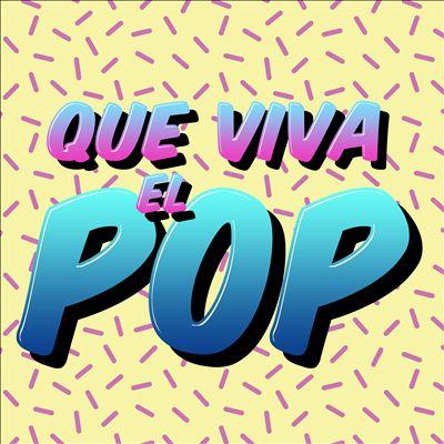 Que Viva el Pop [Universal]