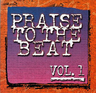 Praise to the Beat