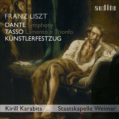 Franz Liszt: Dante Symphony; Tasso Lamento e Trionfo; Künstlerfestzug