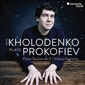 Kholodenko Plays Prokofiev: Piano Sonata No. 6; Visions Fugitives