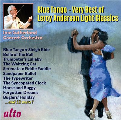 Blue Tango: Very Best of Leroy Anderson Light Classics