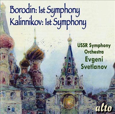 Borodin: 1st Symphony; Kalinnikov: 1st Symphony
