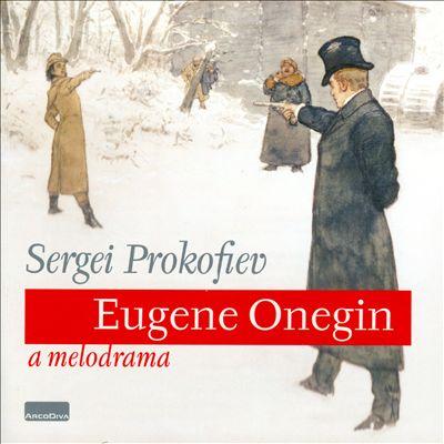 Sergei Prokofiev: Eugène Onegin, a melodrama