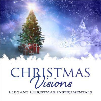 Christmas Visions: Elegant Christmas Instrumentals