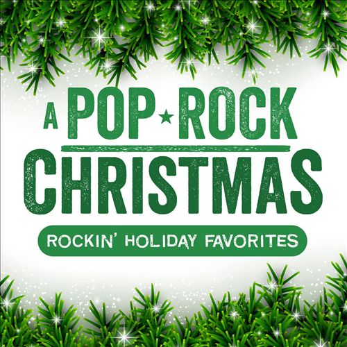 A Pop/Rock Christmas: Rockin' Holiday Favorites