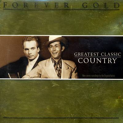 Forever Gold: Greatest Classic Country