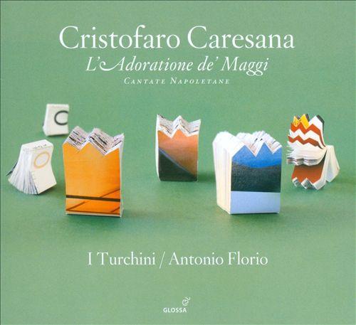 Cristofaro Caresana: L'Adoratione de' Maggi