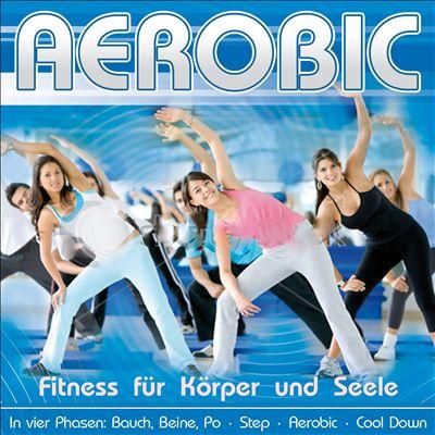 Aerobic: Fitness für Körper und Seele
