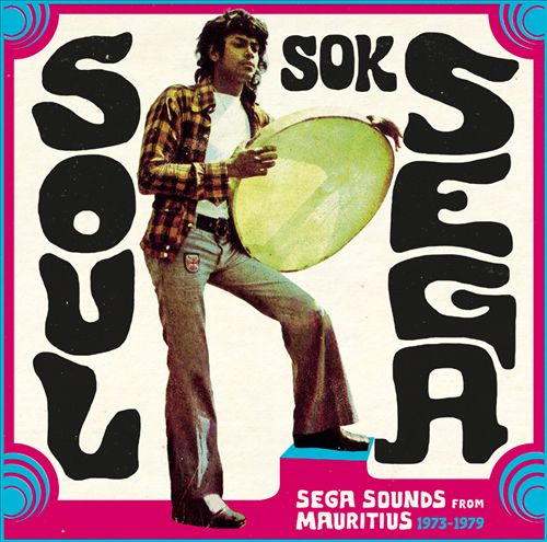 Soul Sok SegaSega Sounds From Mauritius 1973-1979