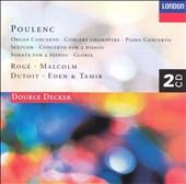 Poulenc: Organ Concerto; Gloria; Sextuor; Concert Champêtre; Concerto for 2 Pianos