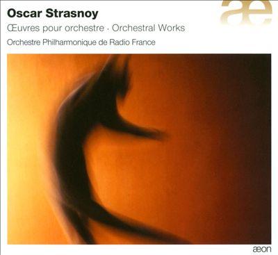 Oscar Strasnoy: Oeuvres pour Orchestre