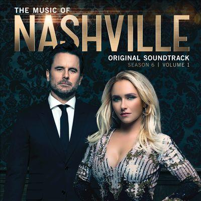 The Music of Nashville: Original Soundtrack Season 6, Vol. 1