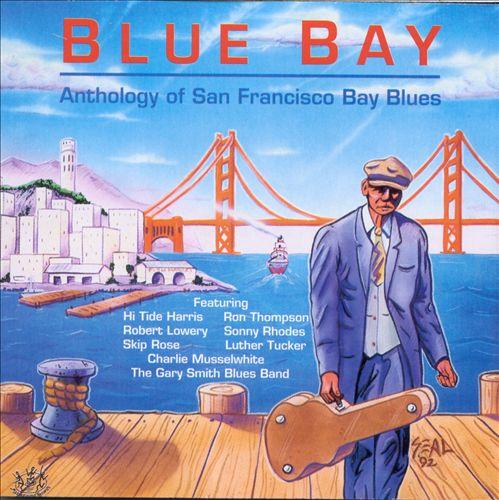 Blue Bay: Anthology of San Francisco Bay Blues