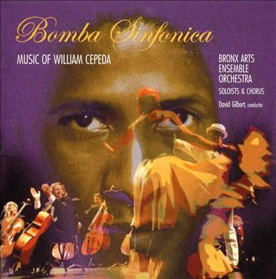 Bomba Sinfonica: Music of William Cepeda