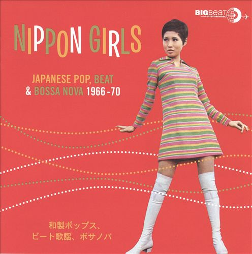 Nippon Girls: Japanese Pop, Beat & Bossa Nova 1967-1969