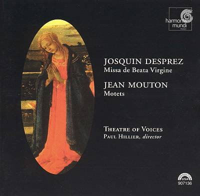 Josquin Desprez: Missa de Beata Virgine; Jean Mouton: Motets