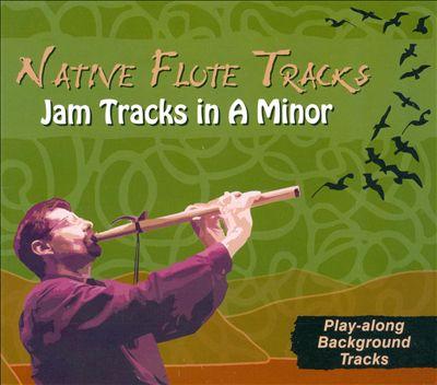 Native Flute Tracks: Jam Tracks In A Minor