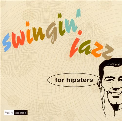 Swingin' Jazz for Hipsters, Vol. 1