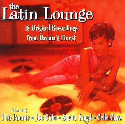 Latin Lounge: 25 Hot Hispanic Originals
