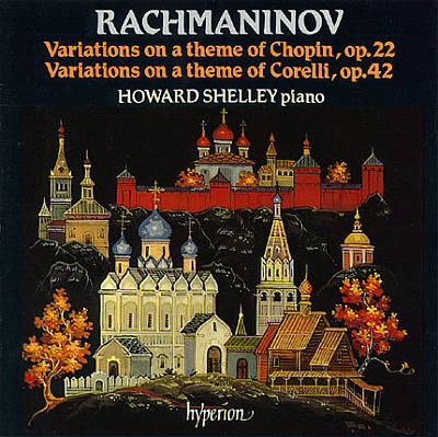 Rachamninov: Variations on a theme of Chopin; Variations on a theme of Corelli