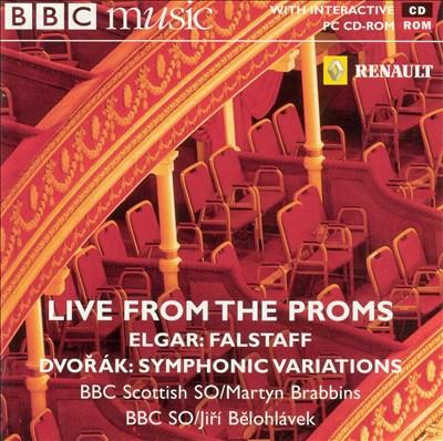 Live from the Proms - Elgar: Falstaff; Dvorák: Symphonic Variations