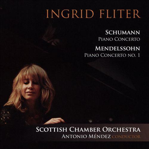 Schumann: Piano Concerto; Mendelssohn: Piano Concerto No. 1