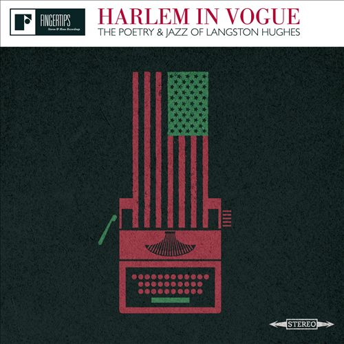 Harlem in Vogue: The Poetry and Jazz of Langston Hughes