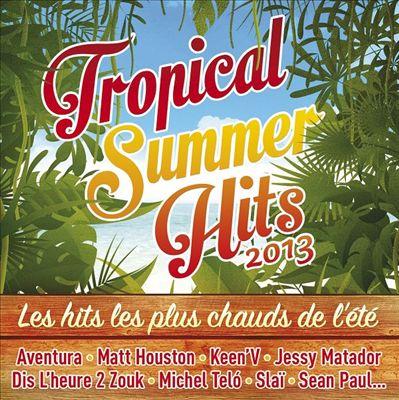 Tropical Summer Hits 2013