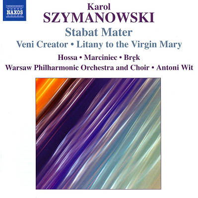 Szymanowski: Stabat Mater; Veni Creator; Litany to the Virgin Mary