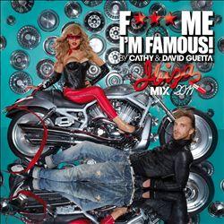 F*** Me I'm Famous!: Ibiza Mix 2011