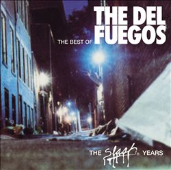 The Best of the Del Fuegos: The Slash Years