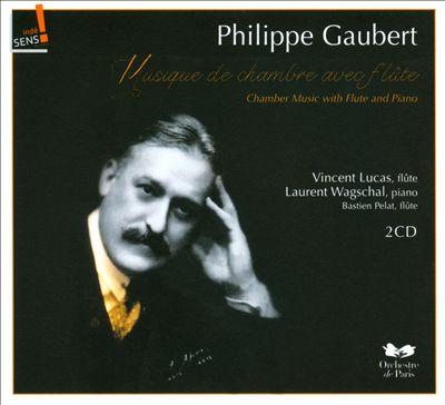 Philippe Gaubert: Chamber Music with Flute and Piano
