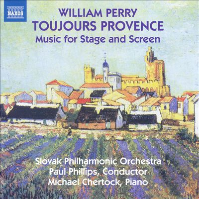 William Perry: Toujours Provence - Music for Stage and Screen