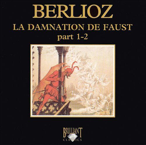 Berlioz: La Damnation de Faust, Parts 1-2