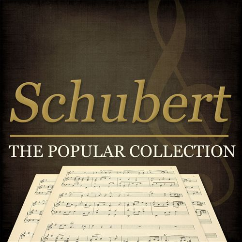 Schubert: The Popular Collection