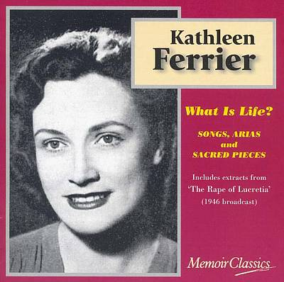 What Is Life?: Songs, Arias and Sacred Pieces