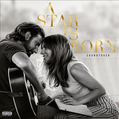 A Star Is Born [2018] [Original Motion Picture Soundtrack]