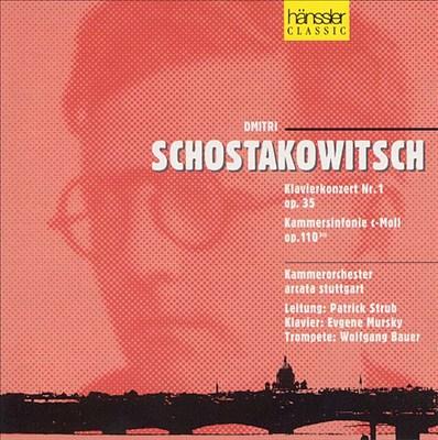 Shostakovich: Piano Concerto No. 1; Chamber Symphony in C minor, Op. 110a