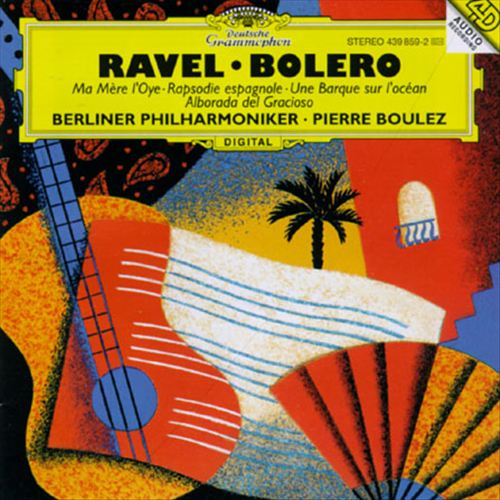 Ravel: Bolero; Ma Mère l'Oye; Rapsodie espagnole