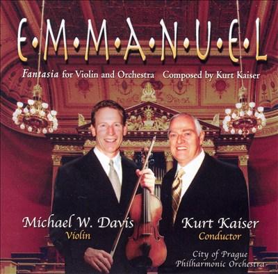 Kaiser: Emmanuel, Fantasie for Violin and Orchestra