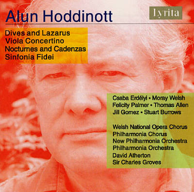 Alun Hoddinott: Dives and Lazarus; Viola Concertino; Nocturnes and Cadenzas; Sinfonia Fidei