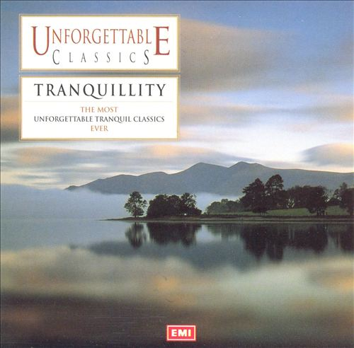 Unforgettable Classics: Tranquility