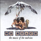 We Reach: The Music of the Melvins